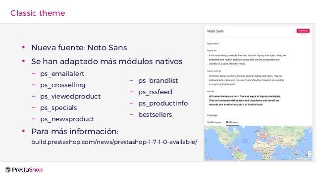 Classic theme • Nueva fuente: Noto Sans • Se han adaptado más módulos nativos – ps_emailalert – ps_crosselling – ps_viewed...