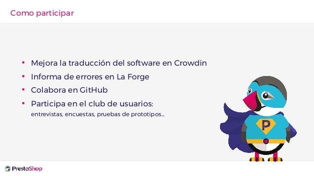 • Mejora la traducción del software en Crowdin • Informa de errores en La Forge • Colabora en GitHub • Participa en el clu...