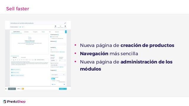 • Nueva página de creación de productos • Navegación más sencilla • Nueva página de administración de los módulos Sell fas...