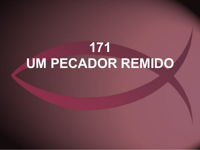 171 UM PECADOR REMIDO