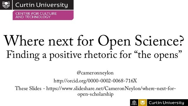 """Where next for Open Science? Finding a positive rhetoric for """"the opens"""" @cameronneylon http://orcid.org/0000-0002-0068-71..."""