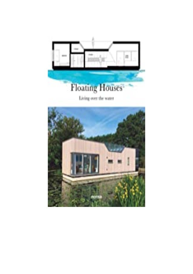 Detail Book Title : Floating Houses Living over the Water Format : PDF,kindle,epub Language : English ASIN : 8416500738 Pa...