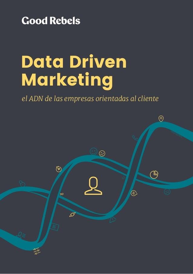 Data Driven Marketing el ADN de las empresas orientadas al cliente 00101001 sí no