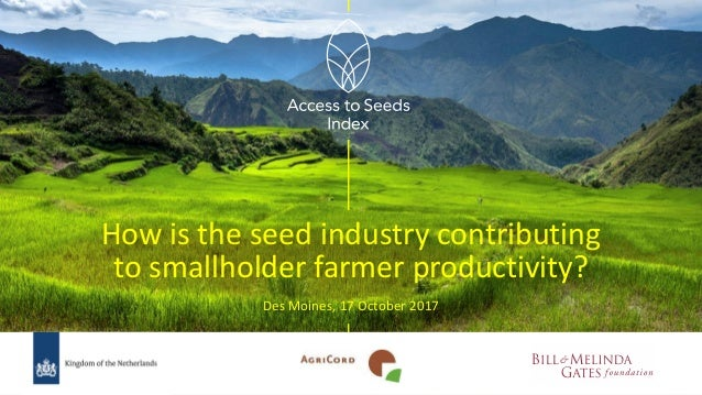 How is the seed industry contributing to smallholder farmer productivity? Des Moines, 17 October 2017