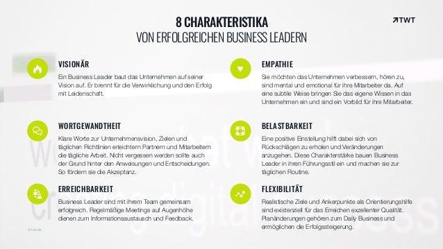 8 CHARAKTERISTIKA VONERFOLGREICHENBUSINESSLEADERN VISIONÄR Ein Business Leader baut das Unternehmen auf seiner Vision auf...