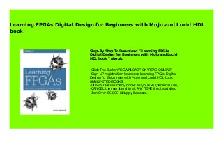 Learning FPGAs Digital Design for Beginners with Mojo and Lucid HDL