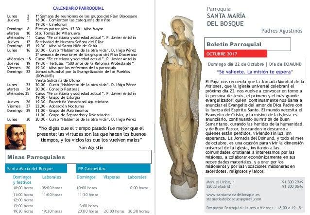 Boletín Parroquial OCTUBRE 2017 Manuel Uribe, 1 91 300 2949 28033 Madrid 91 300 0646 www.santamariadelbosque.es stamariade...