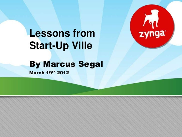 Lessons fromStart-Up VilleBy Marcus SegalMarch 19th 2012