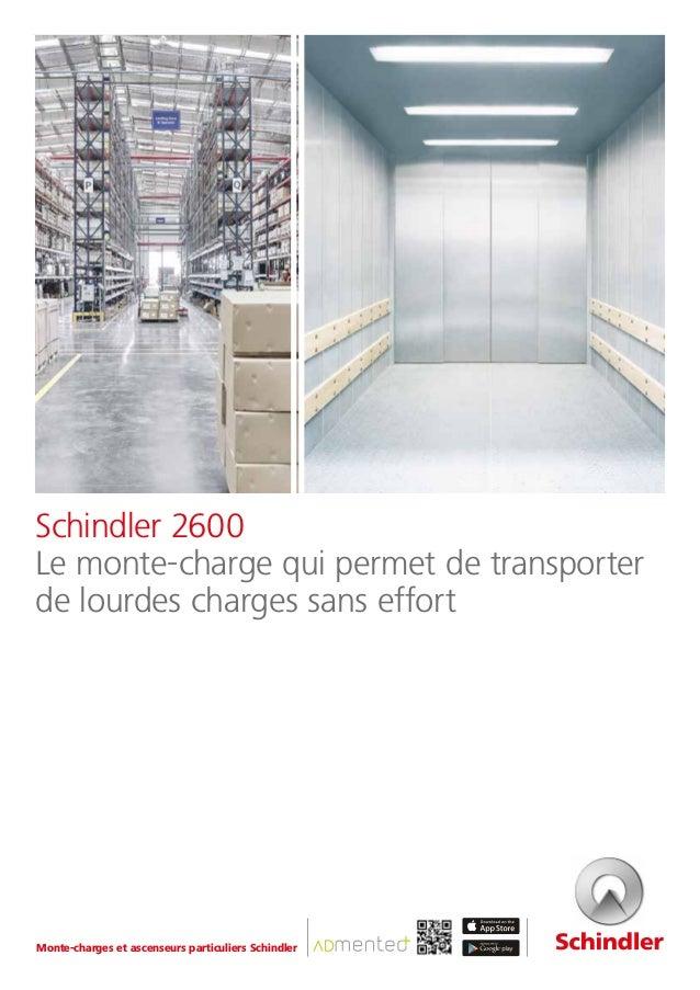 Schindler 2600 Le monte-charge qui permet de transporter de lourdes charges sans effort Monte-charges et ascenseurs partic...