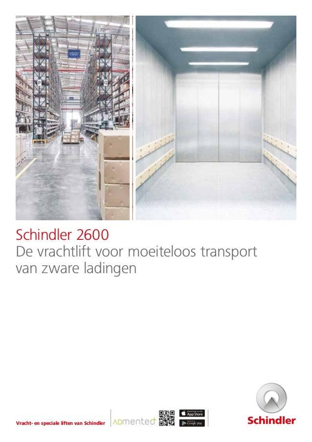 Schindler 2600 De vrachtlift voor moeiteloos transport van zware ladingen Vracht- en speciale liften van Schindler