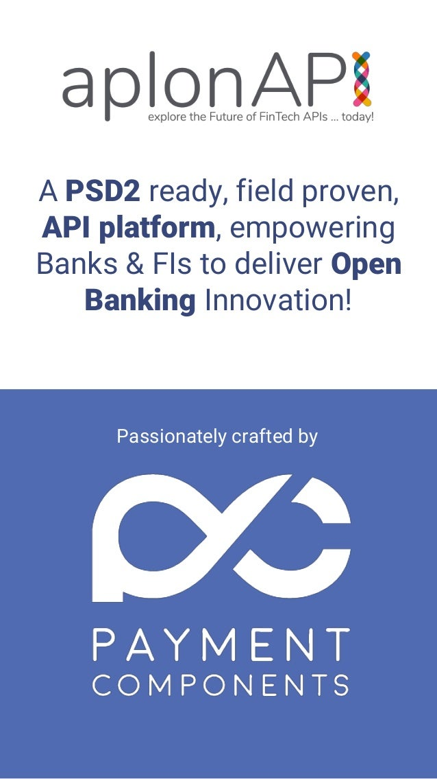 A PSD2 ready, field proven, API platform, empowering Banks & FIs to deliver Open Banking Innovation! Passionately crafted ...