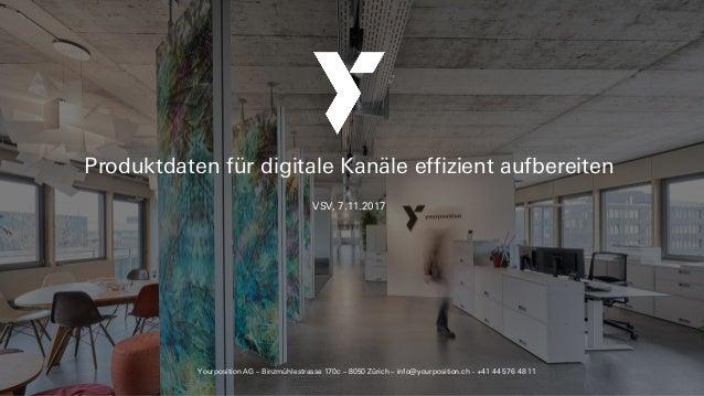 Yourposition AG – Binzmühlestrasse 170c – 8050 Zürich – info@yourposition.ch - +41 44 576 48 11 Produktdaten für digitale ...