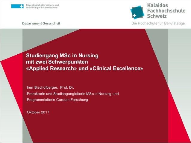 Departement Gesundheit Studiengang MSc in Nursing mit zwei Schwerpunkten «Applied Research» und «Clinical Excellence» Iren...