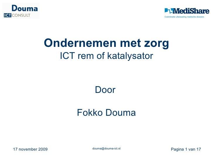 Ondernemen met zorg ICT rem of katalysator Door  Fokko Douma