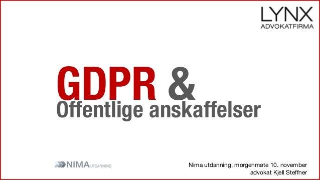 GDPR &Offentlige anskaffelser Nima utdanning, morgenmøte 10. november advokat Kjell Steffner