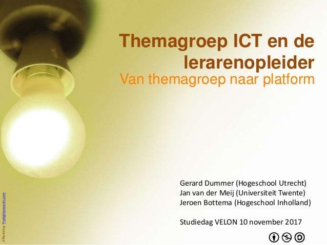 Themagroep ICT en de lerarenopleider Van themagroep naar platform Afbeelding:Pixelgirlpresents.com Gerard Dummer (Hogescho...