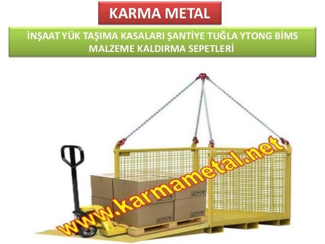 Karma Metal Insaat Yuk Tasima Kasalari Santiye Tugla Ytong Bims Malze