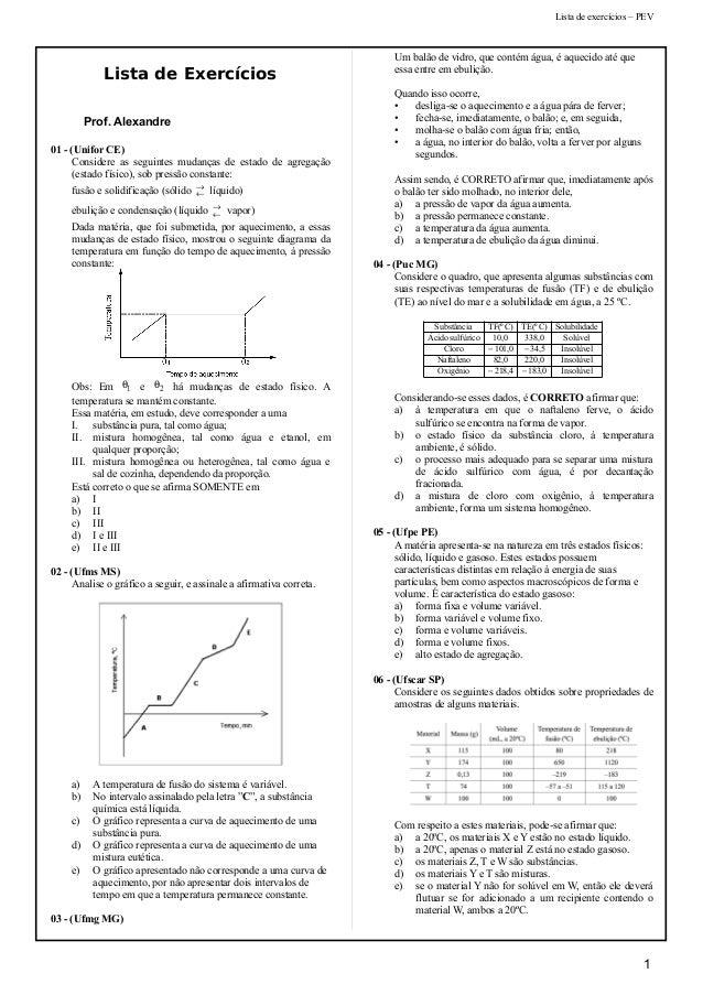 Lista de exercícios – PEV Lista de Exercícios Prof. Alexandre 01 - (Unifor CE) Considere as seguintes mudanças de estado d...