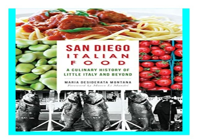 San Diego Italian Food A Culinary History of Little Italy and Beyond American Palate book Detail Book Format : PdF, ePub, ...