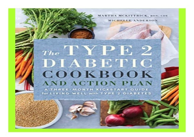 The Type 2 Diabetic Cookbook amp Action Plan A Three-Month Kickstart Guide for. Living Well with Type 2 Diabetes book Deta...