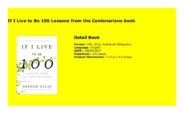 Lessons from the Centenarians If I Live to Be 100