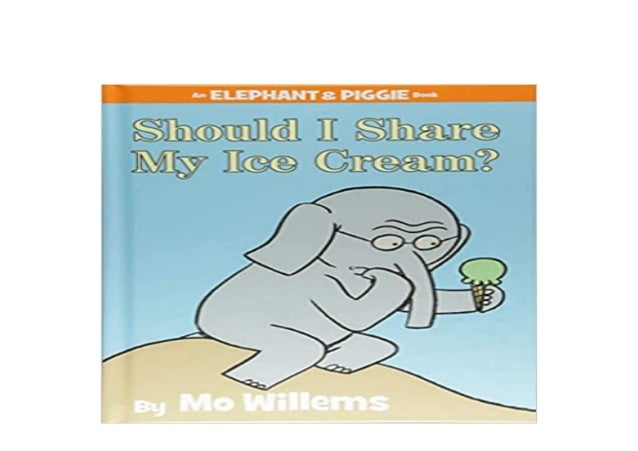 Detail Book Title : Should I Share My Ice Cream An Elephant and Piggie Book Format : PDF,kindle,epub Language : English AS...