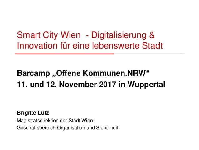 """Smart City Wien - Digitalisierung & Innovation für eine lebenswerte Stadt Barcamp """"Offene Kommunen.NRW"""" 11. und 12. Novemb..."""