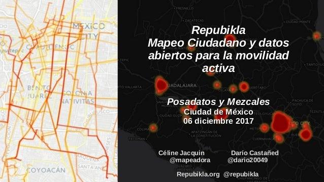 RepubiklaRepubikla Mapeo Ciudadano y datosMapeo Ciudadano y datos abiertos para la movilidadabiertos para la movilidad act...