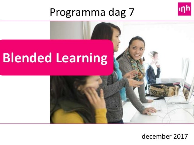 december 2017 Blended Learning Programma dag 7