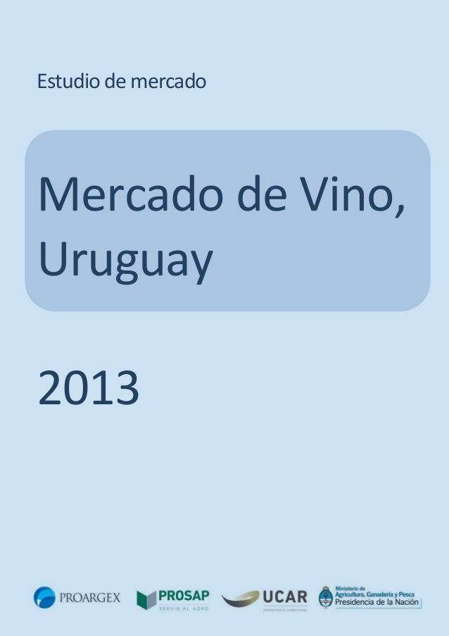 Estudio de mercado  Mercado de Vino, Uruguay 2013