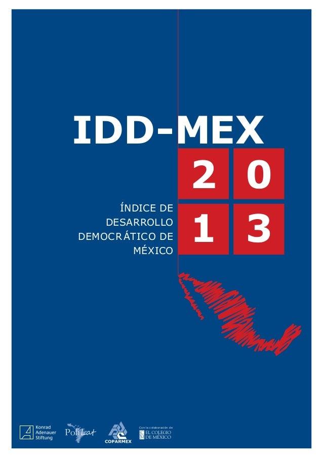 IDD-mex 2 0 1 3 Índice de Desarrollo Democr ático de méxico  Con la colaboración de