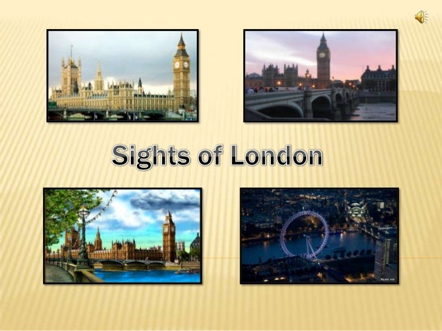  1. Introduction 2. Big Ben 3. Buckingham Palace 4. Madame Tussauds London 5. Westminster Abbey 6. the Tower Bridge...