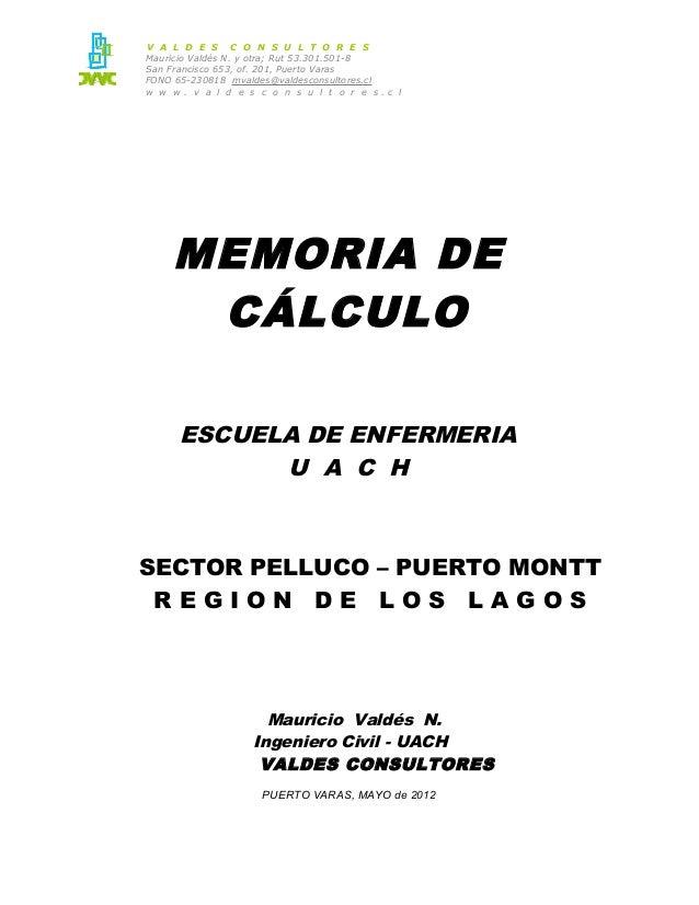 V A L D E S C O N S U L T O R E S Mauricio Valdés N. y otra; Rut 53.301.501-8 San Francisco 653, of. 201, Puerto Varas FON...