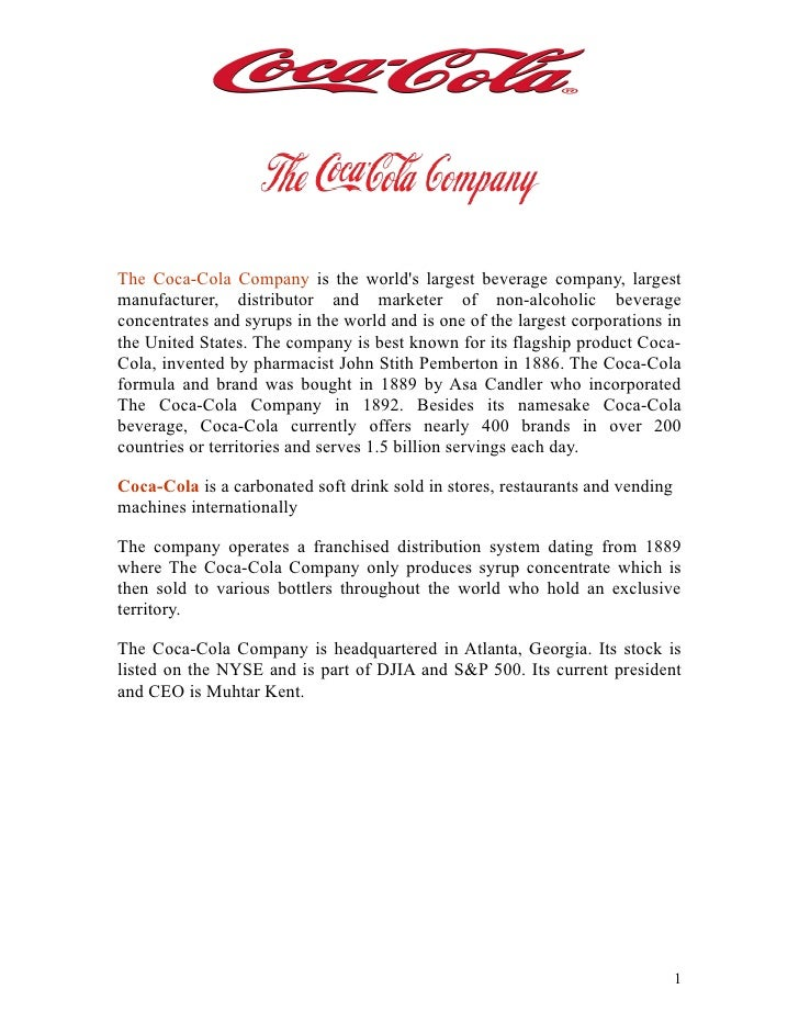 The Coca-Cola Company is the world's largest beverage company, largest manufacturer, distributor and marketer of non-alcoh...