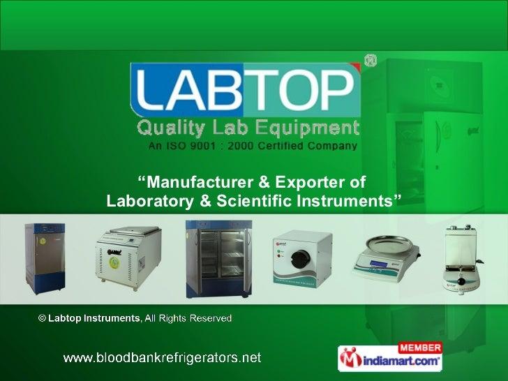 """ Manufacturer & Exporter of  Laboratory & Scientific Instruments"""
