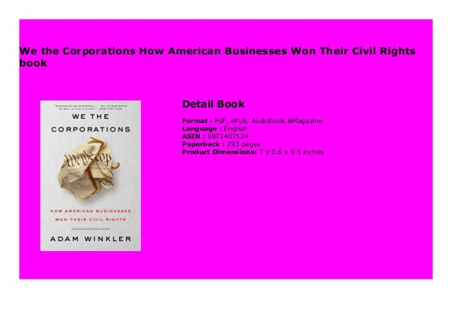 We the Corporations How American Businesses Won Their Civil Rights