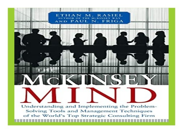 The Mckinsey Mind Understanding And Implementing The Problem Solving