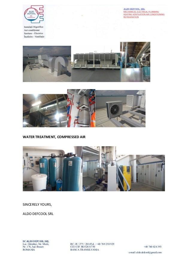 WATER TREATMENT, COMPRESSED AIR SINCERELY YOURS, ALDO DEFCOOL SRL SC ALDO DEFCOOL SRL Loc. Ghimbav, Str. Morii, RC: J8 / 2...
