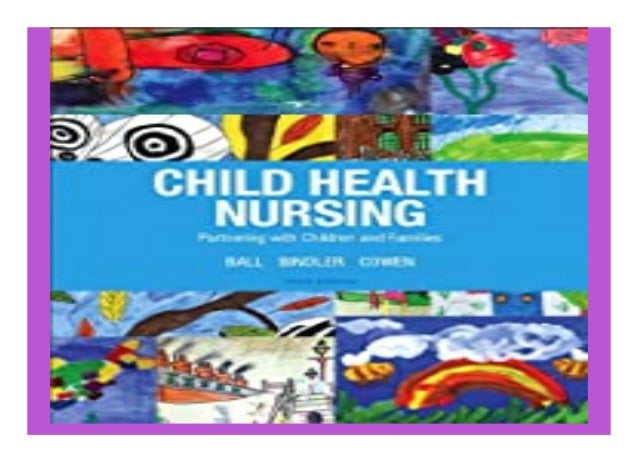 Child Health Nursing 3rd Edition Child Health Nursing Partnering with Children amp Families book Detail Book Format : PdF,...