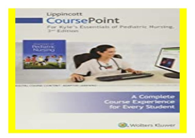 Lippincott CoursePoint for. Kyle amp Carman Essentials of Pediatric Nursing book Detail Book Format : PdF, ePub, Audiobook...