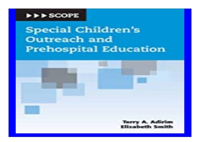 Special Children 39 s Outreach and Prehospital Education SCOPE book Detail Book Format : PdF, ePub, Audiobook &Magazine La...