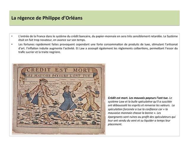 La régence de Philippe d'Orléans • L'entrée de la France dans le système du crédit bancaire,...