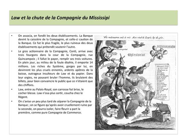 Law et la chute de la Compagnie du Mississipi • On associa, on fondit les deux établissemen...