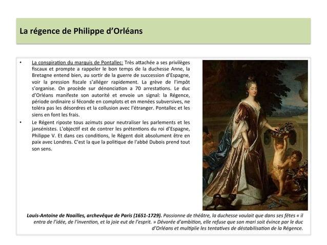La régence de Philippe d'Orléans • La conspiraWon du marquis de Pontallec: Très a`achée a ses...