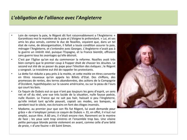 L'obliga<on de l'alliance avec l'Angleterre • Loin de rompre la paix, le Régent dit fort rais...