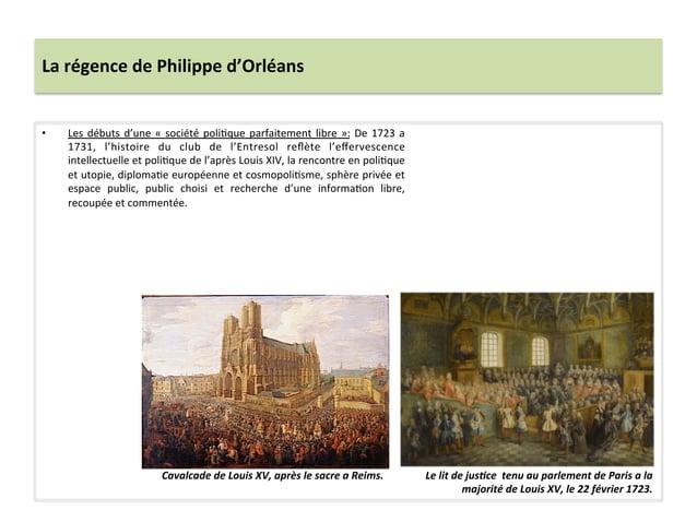 La régence de Philippe d'Orléans • Les débuts d'une « société poliWque parfaitement libre »: ...