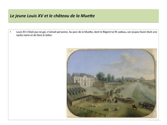 Le jeune Louis XV et le château de la Mue^e • Louis XV n'était pas ne gai, n'aimait per...