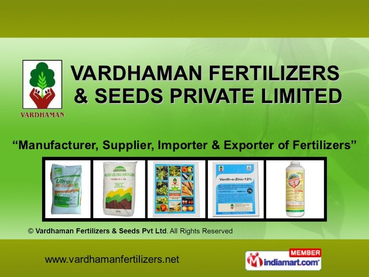 "VARDHAMAN FERTILIZERS  & SEEDS PRIVATE LIMITED "" Manufacturer, Supplier, Importer & Exporter of Fertilizers"""