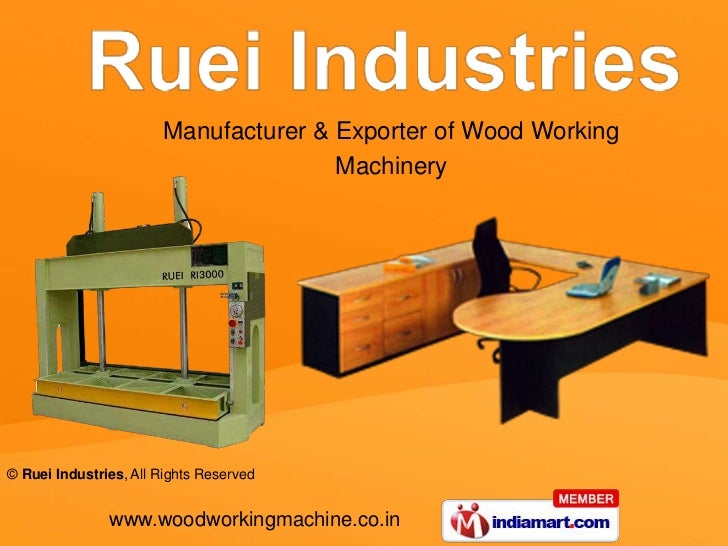 Manufacturer & Exporter of Wood Working                                      Machinery© Ruei Industries, All Rights Reserv...