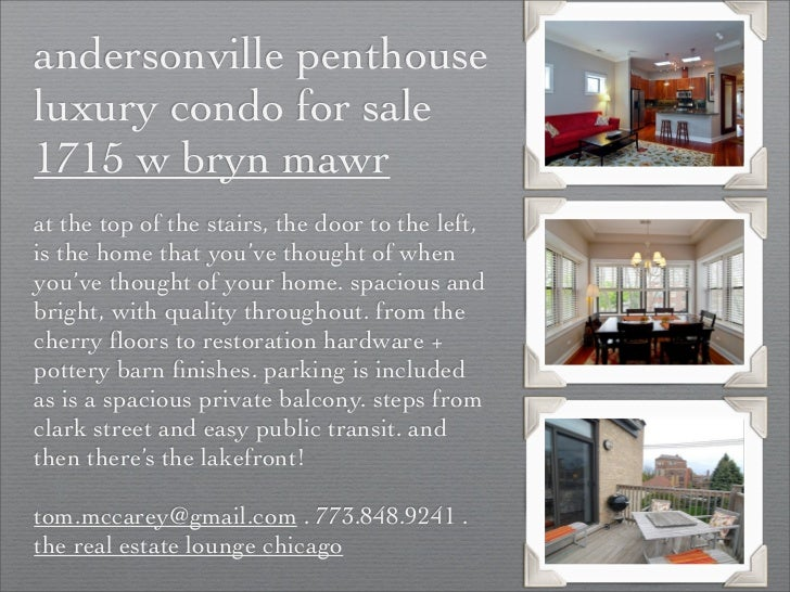 andersonville penthouseluxury condo for sale1715 w bryn mawrat the top of the stairs, the door to the left,is the home tha...